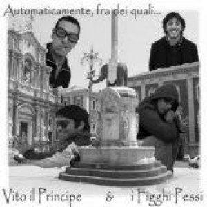 album Automaticamente, fra dei quali - Vito Il Principe e i Figghi Pessi