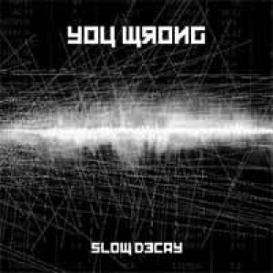album You Wrong Slow Decay 2009 - You Wrong
