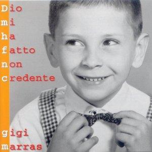 album Dio mi ha fatto non credente - Gigi Marras