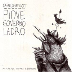 album Piove governo ladro - Carlomargot