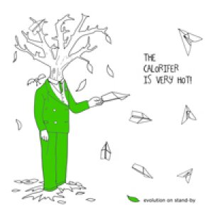 album Evolution on Stand-by - The Calorifer is very Hot!