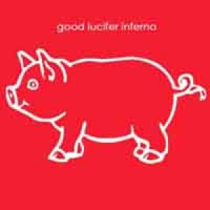 album Good lucifer inferno - Good Lucifer Inferno