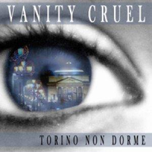 album TORINO NON DORME - VANITY CRUEL
