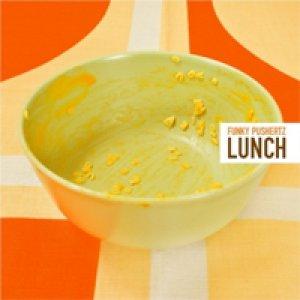 album Lunch - funky pushertz