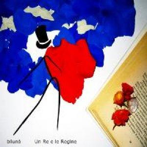 album Un Re e le Regine - bliunò