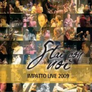 album Stai Con Noi - Impatto Live 2009 - Stai con Noi