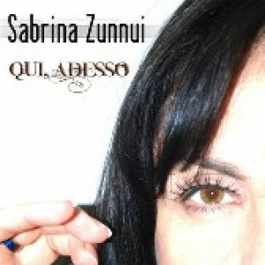 album Qui, adesso - Sabrina Zunnui