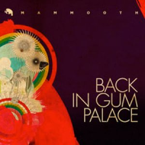 album Back in gum palace - Mammooth