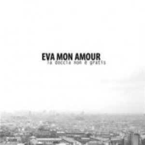 album La doccia non è gratis - Eva Mon Amour