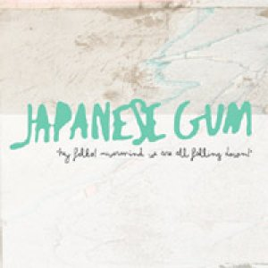 album Hey Folks! Nevermind, We are all falling down! - Japanese Gum