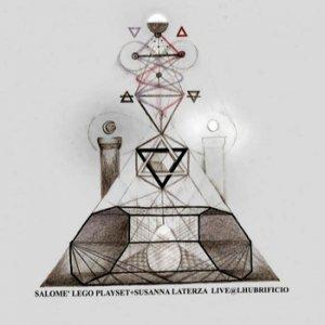album Salome Lego Playset & Susanna Laterza, live @ Lhubrificio - Salome Lego Playset