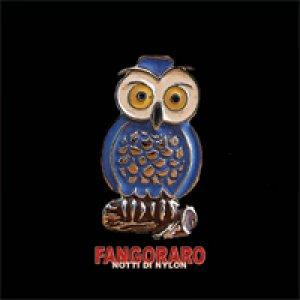 album Notti di nylon - Fangoraro
