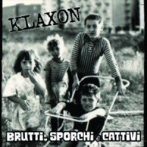 album Brutti, Sporchi e Cattivi - Klaxon