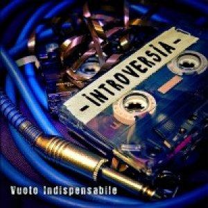 album Vuoto Indispensabile - Introversia