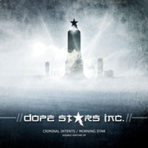 album Criminal Intents / Morning Star - Dope Stars Inc.