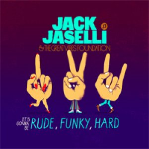 album It's gonna be rude funky hard - Jack Jaselli