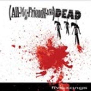 album Five Songs (EP) - (AllMyFriendzAre)DEAD