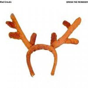album Dress The Reindeer - Mad Creudo
