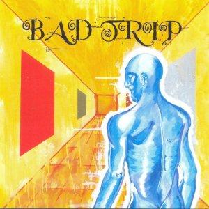 album bad trip - bad trip