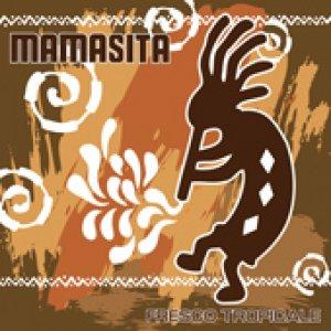 album Fresco Tropicale - Mamasita