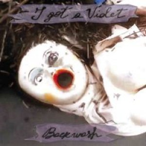 album Backwash - I Got A Violet