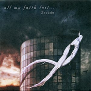 album Decade - All My Faith Lost