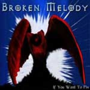 album If You Want to Fly - Broken Melody