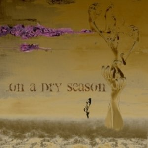 album ...on a dry season - Obscure Paths