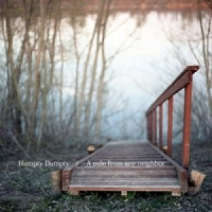album A mile from any neighbor - Humpty Dumpty