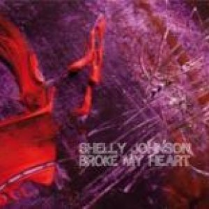 album S/t - Shelly Johnson Broke My Heart
