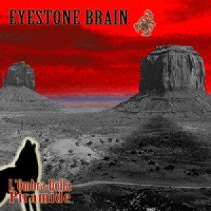 album L'Ombra Della Piramide - EYESTONE BRAIN (UFFICIALE)