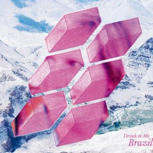 album Brazil - Drink To Me