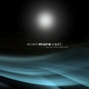 album Would You Believe? - Even More Vast