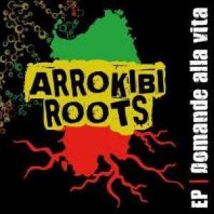album EP - Domande alla vita - Arrokibi Roots