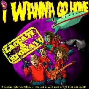 album I wanna go home - Laccati & Sfonati