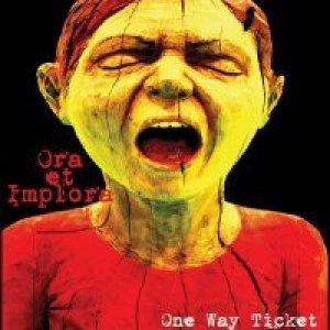 album Ora et Implora - OneWayTicket