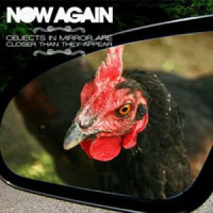 album Obejcts in mirror are closer than they appear - Now Again