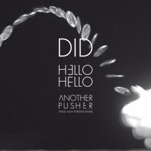 album Hello Hello/Another Pusher (These New Puritans remix) - DYD