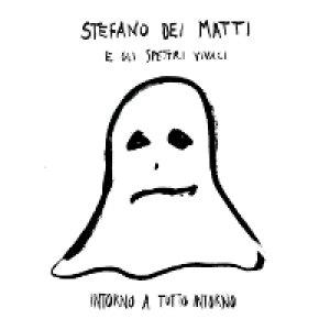 album Intorno a tutto intorno - Stefano dei Matti