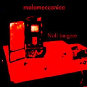 album Noli tangere - malameccanica