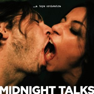 album Midnight Talks - A Toys Orchestra