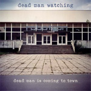 album Dead Man is coming to town - Dead Man Watching