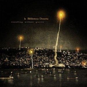 album Travelling Without gravity - La Biblioteca Deserta