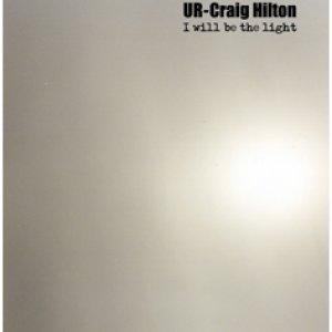 album I Will Be The Light [W/ Craig Hilton] - UR