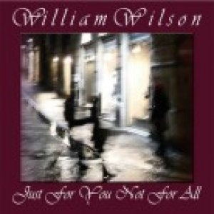 album Just For You, Not For All - William Wilson