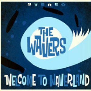 album Welcome To Waverland - The Wavers