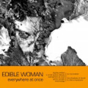 album Everywhere at once - Edible Woman