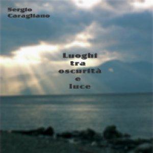 album Luoghi ta oscurità e luce - Sergio Caragliano