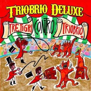 album Tre tigri contro Triobrio - Triobrio Deluxe