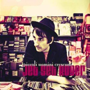 album Piccoli uomini crescono - Jet Set Roger
